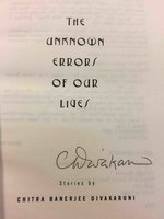 THE UNKNOWN ERRORS OF OUR LIVES. by Divakaruni, Chitra Banerjee