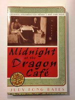 MIDNIGHT AT THE DRAGON CAFE. by Bates, Judy Fong.