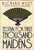 FESTIVAL FOR THREE THOUSAND MAIDENS. by Wiley, Richard.