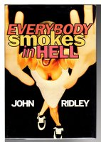 EVERYBODY SMOKES IN HELL. by Ridley, John.