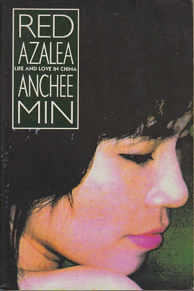 Book cover picture of Min, Anchee RED AZALEA: Life and Love in China New York: Pantheon, 1994.