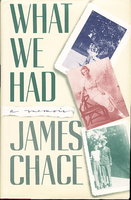 WHAT WE HAD: A Memoir. by Chace, James.