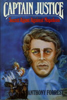 CAPTAIN JUSTICE: Secret Agent against Napoleon. by Forrest, Anthony (pseudonym for Anthony Brown and Norman Ian Mackenzie.)