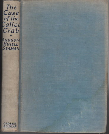 THE CASE OF THE CALICO CRAB. by Seaman, Augusta Huiell.