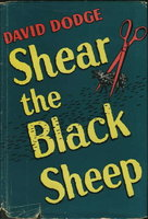SHEAR THE BLACK SHEEP. by Dodge, David [1910-1974.]