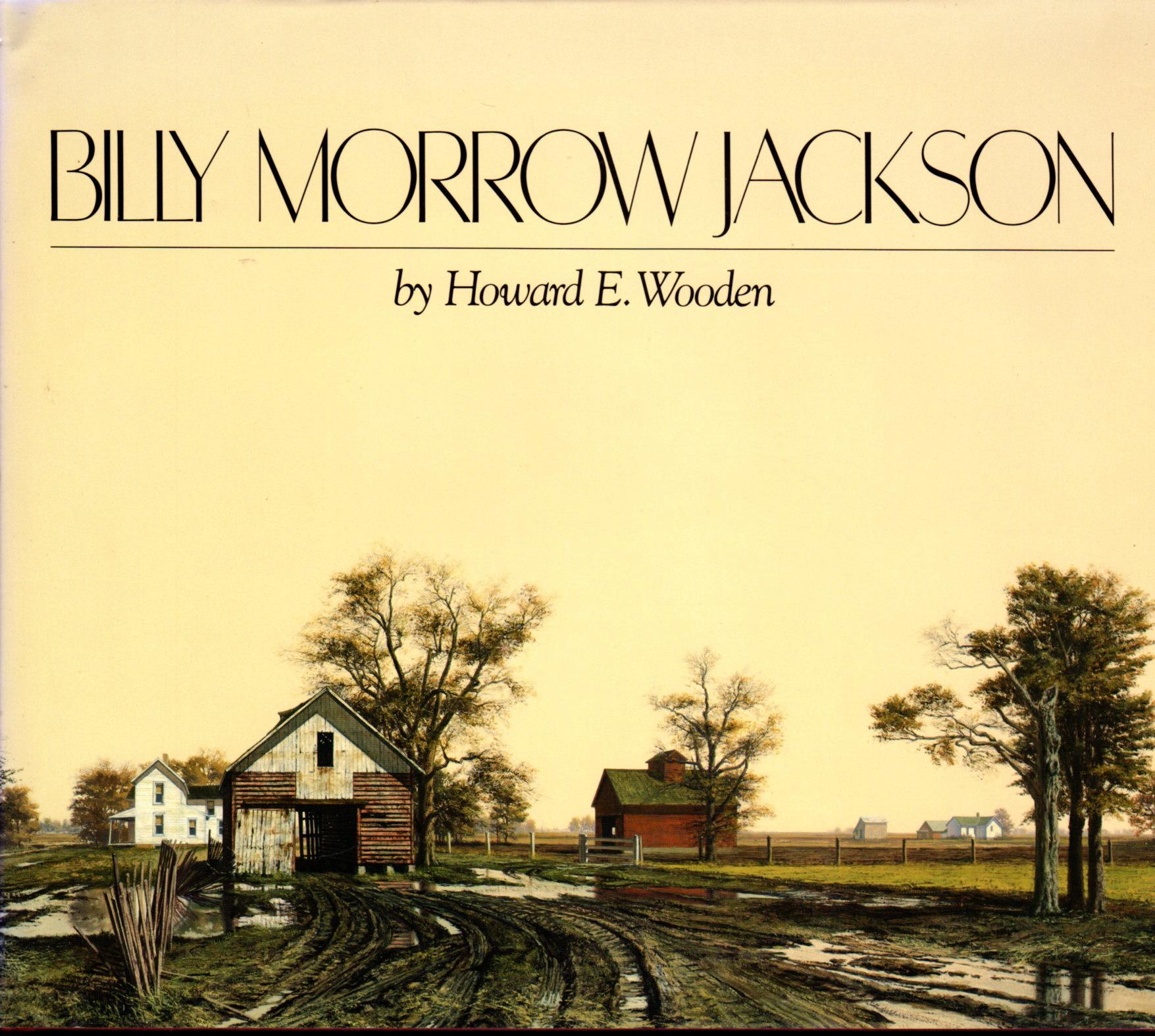 [JACKSON, BILLY MORROW] WOODEN, HOWARD E. - BILLY MORROW JACKSON: INTERPRETATIONS OF TIME AND LIGHT