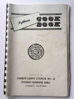 PYTHIAN COOK BOOK. by Harbor Lights Council No. 22, Pythian Sunshine Girls.