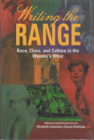 WRITING THE RANGE: Race, Class, and Culture in the Women's West. by Jameson, Elizabeth and Susan Armitage, editors.