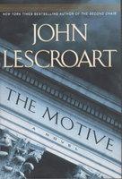 THE MOTIVE. by Lescroart, John T.