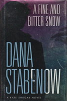 A FINE AND BITTER SNOW. by Stabenow, Dana.