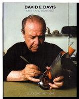 DAVID E. DAVIS ARTIST AND HUMANIST: Sculpture 1967 - 2002. by Davis, David E.