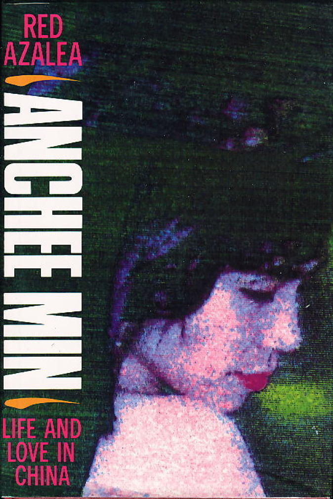 Book cover picture of Min, Anchee RED AZALEA: Life and Love in China London: Victor Gollancz Ltd. 1993.