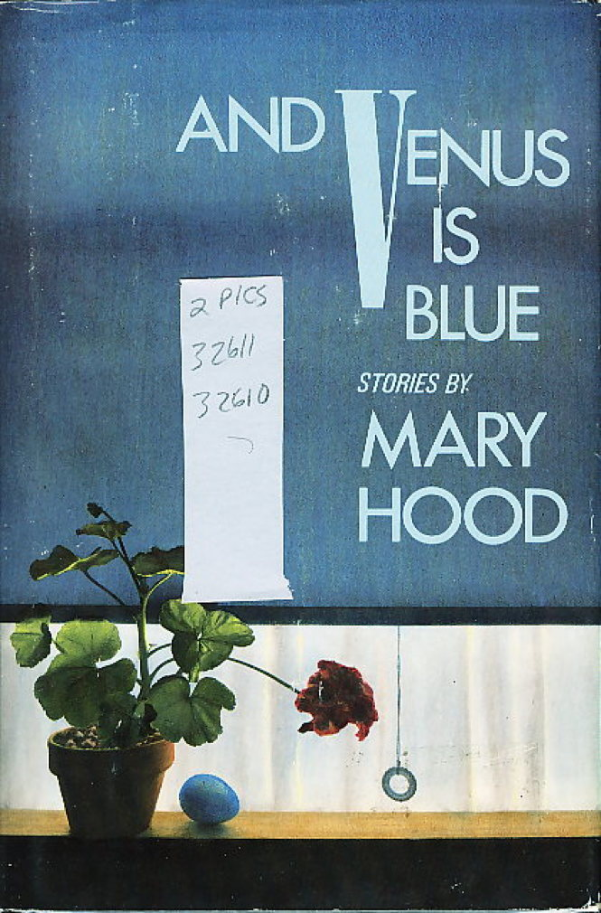 Book cover picture of Hood, Mary. AND VENUS IS BLUE: Stories. New York: Ticknor & Fields, (1986.)