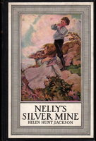 NELLY'S SILVER MINE: A Story of Colorado Life. by Jackson, Helen Hunt.