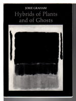 HYBRIDS OF PLANTS AND GHOSTS. by Graham, Jorie.