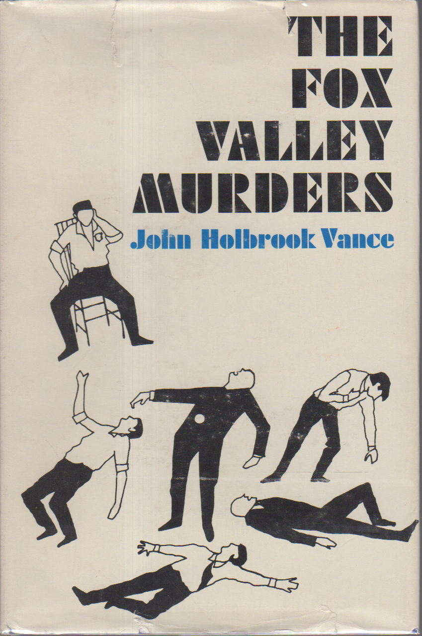 Book cover picture of Vance, John Holbrook (aka Jack Vance). THE FOX VALLEY MURDERS. Indianapolis: Bobbs-Merrill, (1966.)
