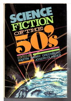 SCIENCE FICTION OF THE FIFTIES (50's). by [Anthology, signed] Greenberg, Martin H. and Joseph Olander, editors; Frederick Pohl, signed.