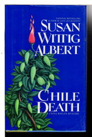 CHILE DEATH. by Albert, Susan Wittig
