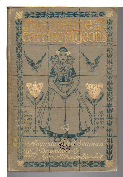 JACQUELINE OF THE CARRIER PIGEONS. by Seaman, Augusta Huiell.