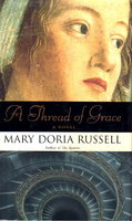 A THREAD OF GRACE. by Russell, Mary Doria.