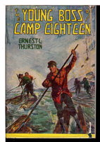 THE YOUNG BOSS Of CAMP EIGHTEEN (Young Heroes Series No. 1.) by Thurston, Ernest L.