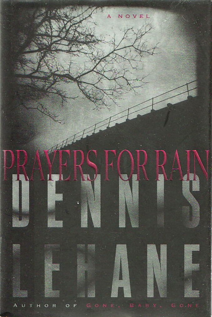 LEHANE, DENNIS. - PRAYERS FOR RAIN.