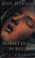 MARIETTE IN ECSTASY. by Hansen, Ron.
