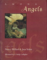AMONG ANGELS: Poems. by Willard, Nancy & Jane Yolen.