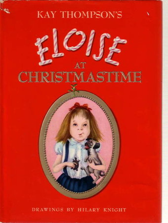 ELOISE AT CHRISTMASTIME. by (Knight, HIllary, illustrator, signed) Thompson, Kay.