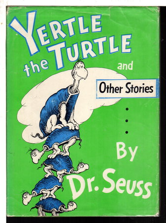 YERTLE THE TURTLE and Other Stories. by Dr Seuss (Theodor Geisel, 1904 -1991.)