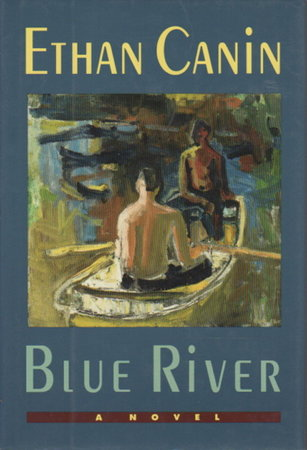 BLUE RIVER by Canin, Ethan