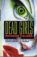 DEAD GIRLS. by Calder, Richard.