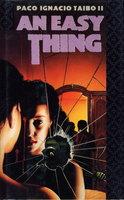 AN EASY THING by Taibo, Paco Ignacio II