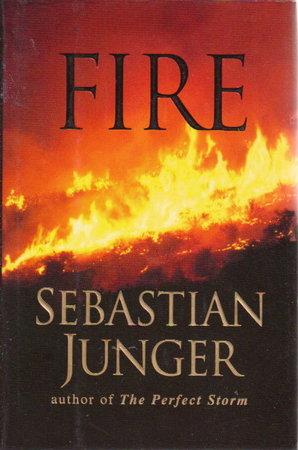 FIRE. by Junger, Sebastian.