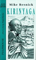 KIRINYAGA: Short Story Paperbacks # 58. by Resnick Mike.