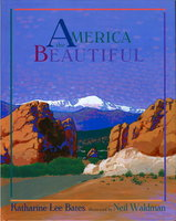 AMERICA THE BEAUTIFUL. by Bates, Katharine Lee; illustrated by Neil Waldman.