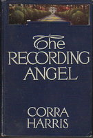 THE RECORDING ANGEL. by Harris, Corra Mae White (Cora), 1869-1935.