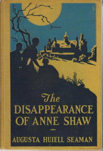 THE DISAPPEARANCE OF ANNE SHAW.  by Seaman, Augusta Huiell.