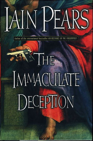 THE IMMACULATE DECEPTION. by Pears, Iain.