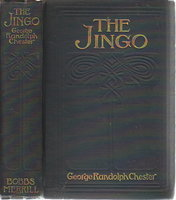 THE JINGO. by Chester, George Randolph.
