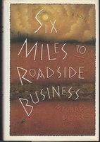 SIX MILES TO ROADSIDE BUSINESS. by Doane, Michael.