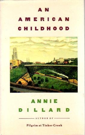 AN AMERICAN CHILDHOOD. by Dillard, Annie.