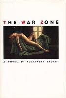 THE WAR ZONE. by Stuart, Alexander H.