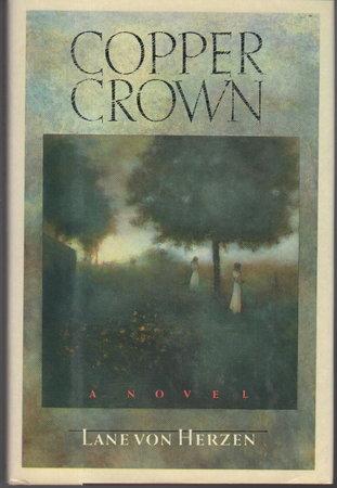 COPPER CROWN by von Herzen, Lane.