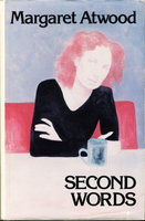 SECOND WORDS: Selected Critical Prose. by Atwood, Margaret.