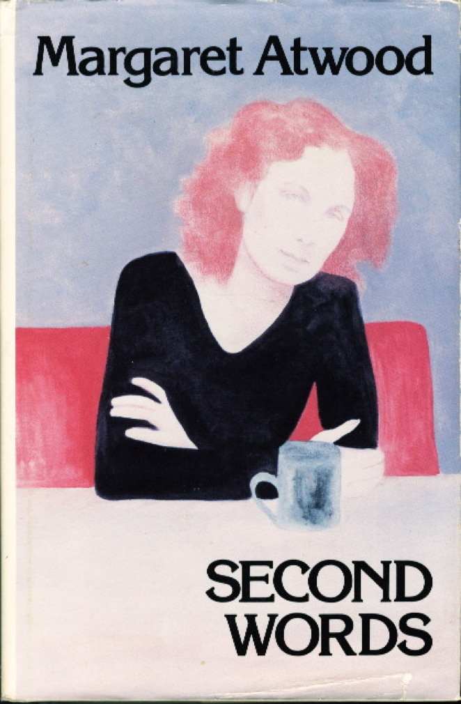 Book cover picture of Atwood, Margaret. SECOND WORDS: Selected Critical Prose. Boston: Beacon Press, (1984.)