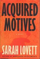 ACQUIRED MOTIVES. by Lovett, Sarah.