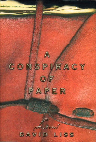 CONSPIRACY OF PAPER. by Liss,David.