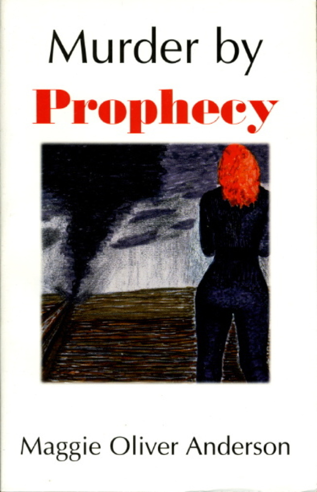 Book cover picture of Anderson, Maggie Oliver. MURDER BY PROPHECY. Sacramento, CA:  ReGeJe Press,  (1998.)