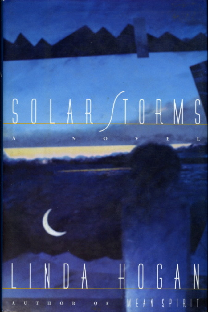 Book cover picture of Hogan, Linda. SOLAR STORMS. New York: Scribner, (1995.)